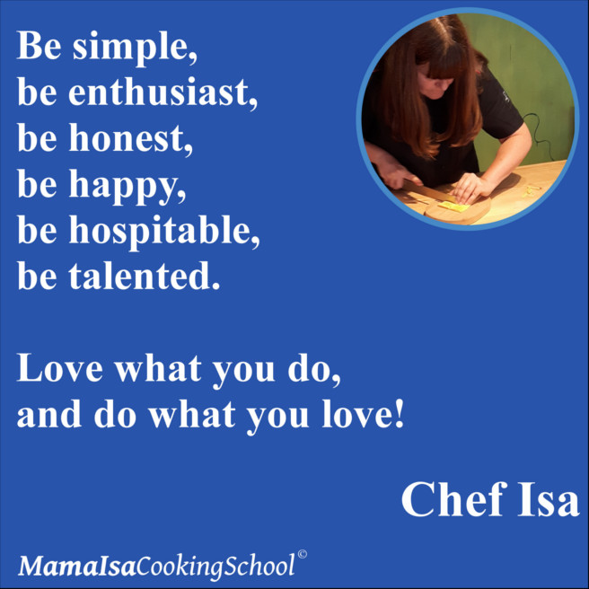 Our Motto at Mama Isa's Cooking School